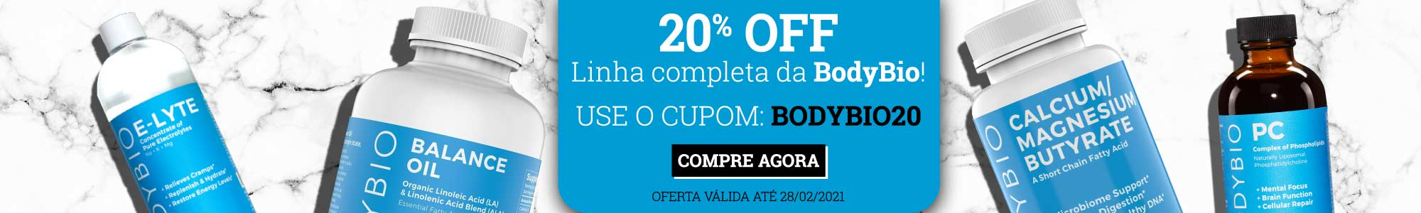 20% off linha completa da BodyBio. Use o cupom: bodybio20 Compre agora. Oferta Válida até 28/02/2021.