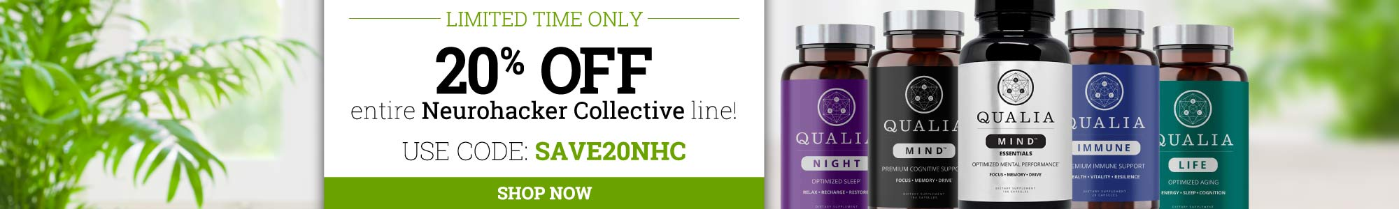 Limited time only. 20% off entire Neurohacker Collective line. Use Coupon code: save20nhc Shop now.