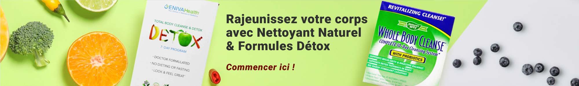 Rajeunissez votre corps avec Nettoyant Naturel & Formules Détox. Commencer ici!