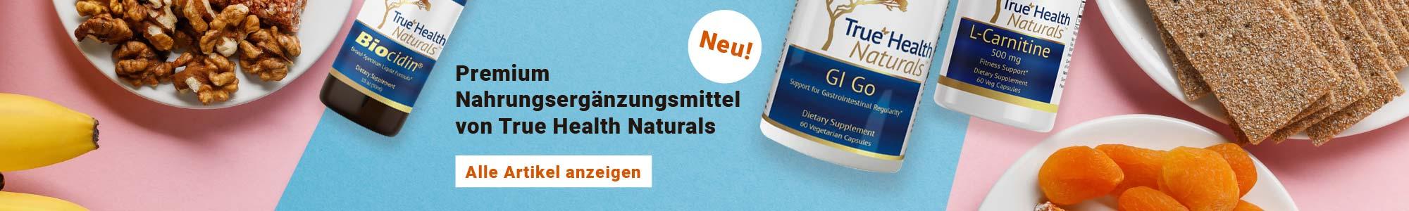 Neu! Premium Nahrungsergänzungsmittel von True Health Naturals. Alle Artikel anzeigen