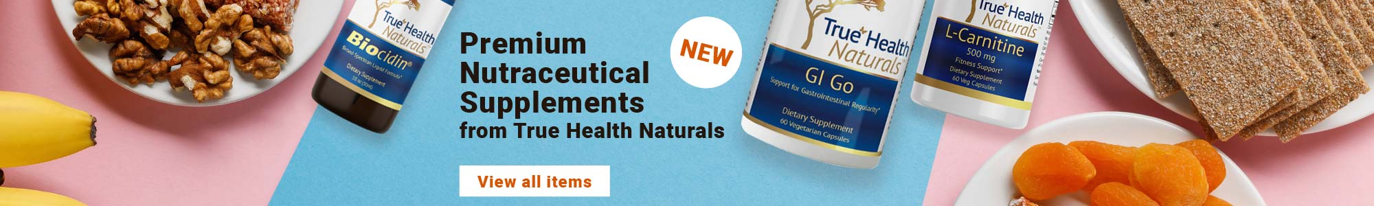 New! Premium Nutraceutical Supplements from True Health Naturals. View all items.